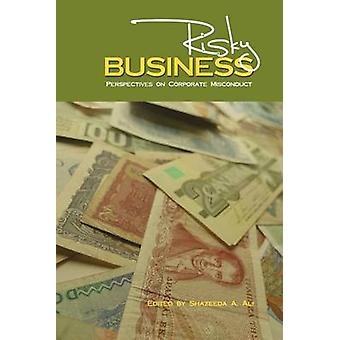 Risky Business - Perspectives on Corporate Misconduct by Shazeeda A. A