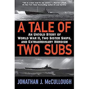 Un cuento de dos Subs: una historia de la segunda guerra mundial, dos naves de la hermana y heroísmo extraordinario