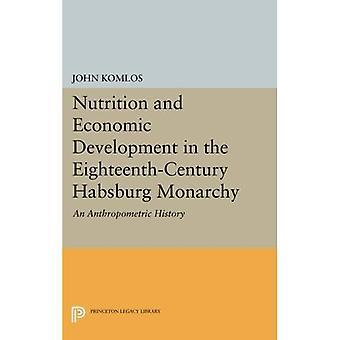 Nutrição e desenvolvimento econômico na Monarquia Habsburgo do século XVIII: uma história antropométrica (Princeton...