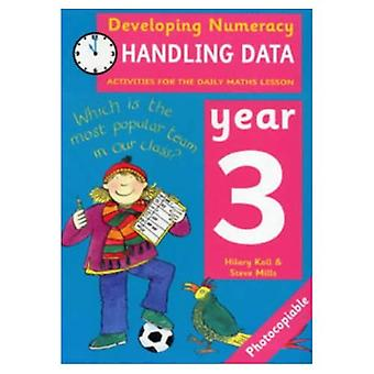 Developing Numeracy: Handling Data Year 3 Activities for the Daily Maths Lesson: 0 (Developing Numeracy)