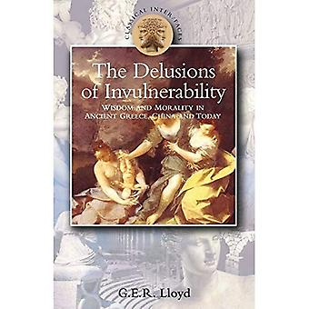 Delusions of Invulnerability: Wisdom and Morality in Ancient Greece,China and Today (Classical Inter/Faces)