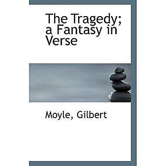 La tragédie; un fantasme dans le verset