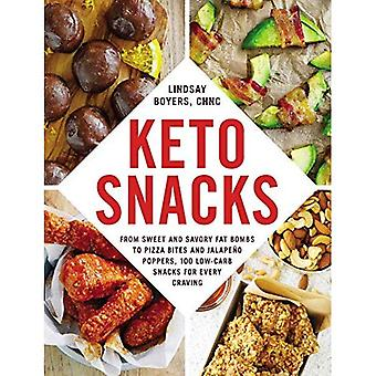 Keto Snacks: From Sweet and Savory Fat Bombs to Pizza Bites and Jalapeno Poppers, 100 Low-Carb Snacks for Every Craving