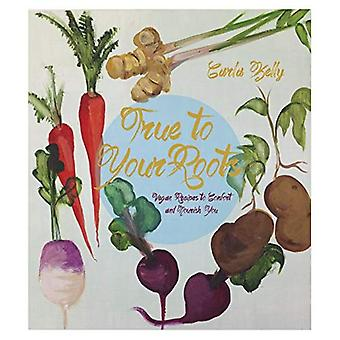 Trouw aan je wortels: Veganistische recepten te troosten en voeden u