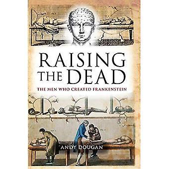Raising the Dead: The Men Who Created Frankenstein