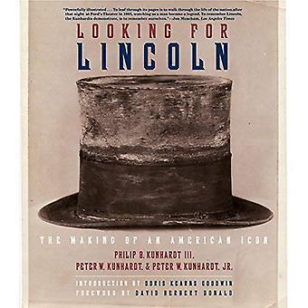 Op zoek naar Lincoln: het maken van een Amerikaans icoon
