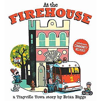 À la caserne des pompiers (un livre de la ville de Tinyville)