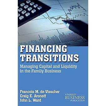 Financing Transitions - Managing Capital and Liquidity in the Family B