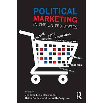 Political Marketing in the United States by LeesMarshment & Jennifer
