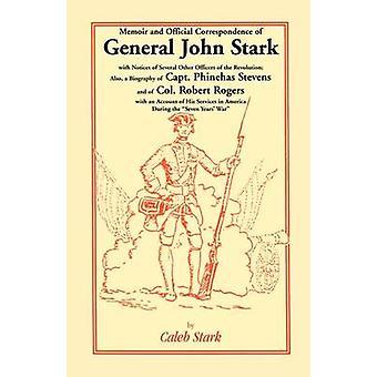 Memoires en officiële correspondentie van generaal John Stark met meldingen van verschillende andere ambtsdragers van de revolutie ook een biografie van kapitein Phineha door Stark & Caleb