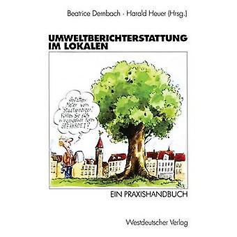 Umweltberichterstattung im Lokalen Ein Praxishandbuch af Dernbach & Beatrice