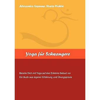 Yoga fr Schwangere by Pichler & Alexandra Susanna Maria