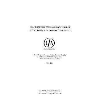 Reglas AntiAvoidance cómo domésticas afectan convenios de doble tributación por Asociación Internacional Fiscal IFA
