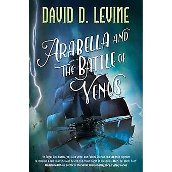 Arabella and the Battle of Venus by David D Levine - 9780765382825 Bo