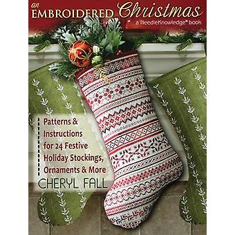 An Embroidered Christmas - Patterns and Instructions for 24 Festive Ho