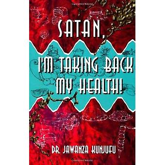 Satan - I'm Taking Back My Health! by Jawanza Kunjufu - 9780913543672
