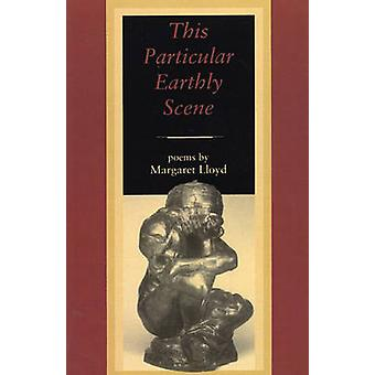 This Particular Earthly Scene by Margaret Lloyd - 9780914086994 Book