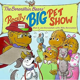 The Berenstain Bears' Really Big Pet Show by Jan Berenstain - Mike Be