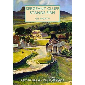 Sergeant Cluff Stands Firm - A British Library Crime Classic by Gil No
