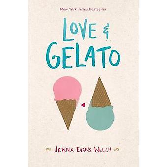 Love & Gelato by Jenna Evans Welch - 9781481432542 Book