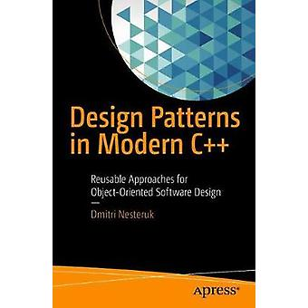 Design Patterns in Modern C++ - Reusable Approaches for Object-Oriente