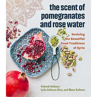 The Scent Of Pomegranates And Rose Water by The Scent Of Pomegranates