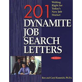 201 Dynamite Job Search Letters - Writing Right for Today's New Job Ma