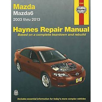 Mazda 6 Automotive Repair Manual - 2003-13 by Anon - 9781620921708 Book