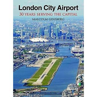 London City Airport by Malcolm Ginsberg - 9781900438070 Book