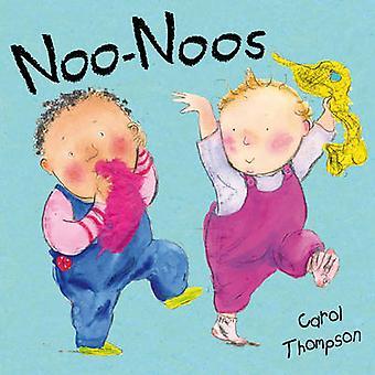 Noo-Noos! by Carol Thompson - Carol Thompson - 9781846431876 Book