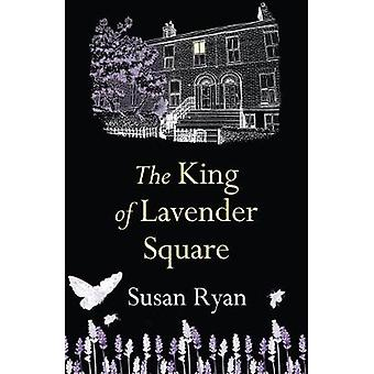 King of Lavender Square by Susan Ryan - 9781781998441 Book