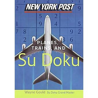 New York Post Planes - Trains - and Sudoku - The Official Utterly Addi