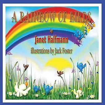 A Rainbow of Birds by Halfmann & Janet