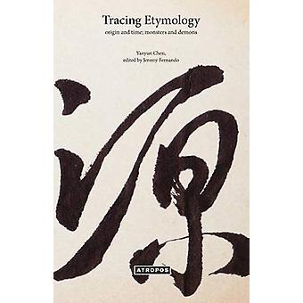 Tracing Etymology Origin and Time Monsters and Demons by Chen & Yanyun