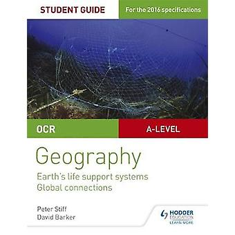 OCR ASAlevel Geography Student Guide 2 Earths Life Suppo by Peter Stiff