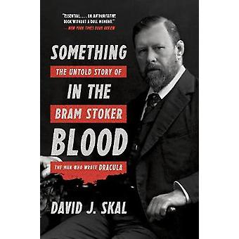 Something in the Blood by David J Skal