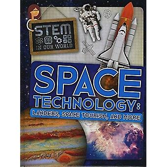 Space Technology Landers Space Tourism and More by John Wood