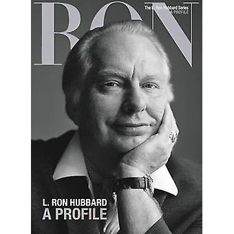 L. Ron Hubbard A Profile by Contributions by Dan Sherman