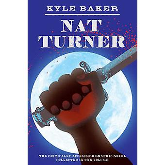 Nat Turner by Kyle Baker - 9780810972278 Book
