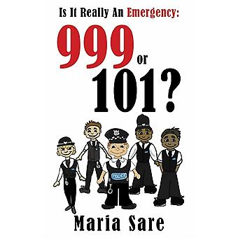 Is it Really an Emergency 999 or 101 by Sare & Maria