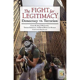 The Fight for Legitimacy Democracy vs. Terrorism by Jebb & Cindy