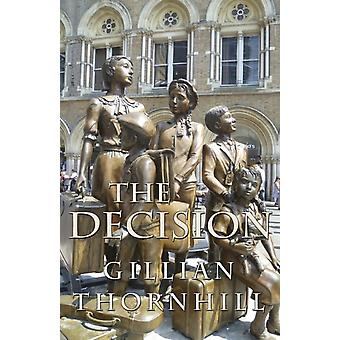 The Decision by Thornhill & Gillian