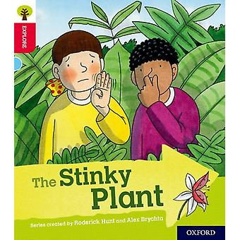 Oxford Reading Tree Explore with Biff Chip and Kipper Oxford Level 4 The Stinky Plant by Paul Shipton & Series edited by Roderick Hunt & Series edited by Alex Brychta & Illustrated by Nick Schon