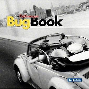The Volkswagen Bug Book - A Celebration of Beetle Culture by Dan Ouell