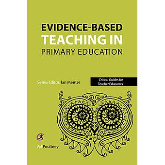 Evidence-based teaching in primary education by Val Poultney - 978191