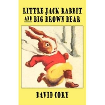 Little Jack Rabbit and the Big Brown Bear by Cory & David
