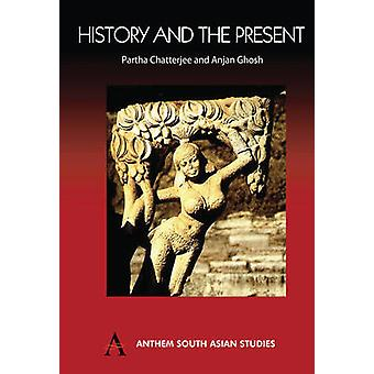 History and the Present by Chatterjee & Partha