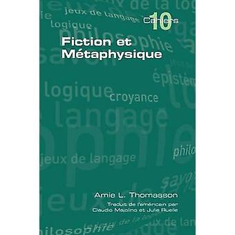 Fiction et Metaphysique by Thomasson & Amie L