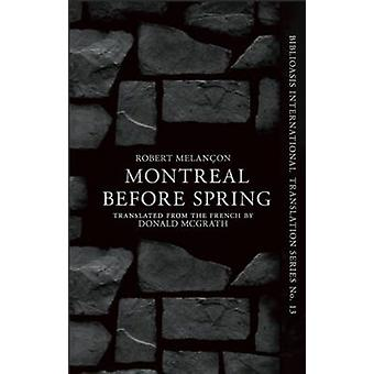 Before Spring - Montreal by Robert Melancon - Donald McGrath - 978177