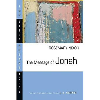 The Message of Jonah: Presence in the Storm (Bible Speaks Today)